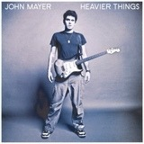 Heavier Things - John Mayer