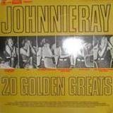 20 Golden Greats - Johnnie Ray