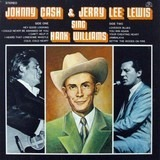 Johnny Cash & Jerry Lee Lewis Sing Hank Williams - Johnny Cash & Jerry Lee Lewis