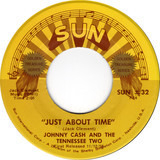 Just About Time / I Just Thought You'd Like To Know - Johnny Cash & The Tennessee Two