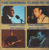 The Original Class Of '55 - Johnny Cash, Jerry Lee Lewis, Roy Orbison, Carl Perkins