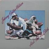 Ain't That a Bitch - Johnny Guitar Watson