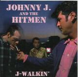 J-Walkin' - Johnny J & The Hitmen