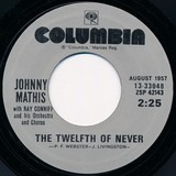 The Twelfth Of Never / Wonderful! Wonderful! - Johnny Mathis With Ray Conniff And His Orchestra & Chorus