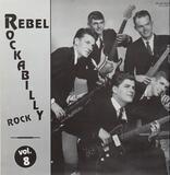 Rebel Rockabilly Rock Vol. 8 - Johnny Nace, Casey Grams, The Jaguars