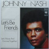Let's Be Friends / Let's Move And Groove Together - Johnny Nash