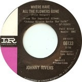 Where Have All The Flowers Gone / Love Me While You Can - Johnny Rivers