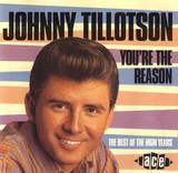 You're The Reason - The Best Of The M.G.M Years - Johnny Tillotson