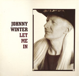 Let Me In - Johnny Winter