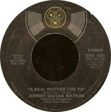 A Real Mother for Ya - Johnny Guitar Watson