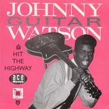 Hit The Highway - Johnny Guitar Watson