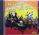 The Greatest Johnny Otis Show - Johnny Otis