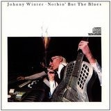 Nothin'but the Blues - Johnny Winter