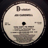 You Got To Pray - Joi Cardwell