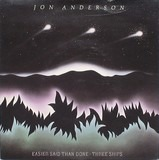 Easier Said Than Done • Three Ships - Jon Anderson