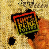 100% Pure Cotton - Joseph Cotton