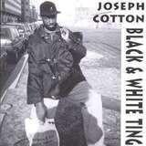Black & White Thing - Joseph Cotton