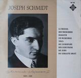 Historische Aufnahmen - Joseph Schmidt , Berliner Philharmoniker , Orchester Der Städtischen Oper Berlin , Selmar Meyrowitz