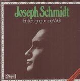 Ein Lied Ging Um Die Welt - Joseph Schmidt