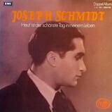 Heut' ist der schönste Tag in meinem Leben - Joseph Schmidt