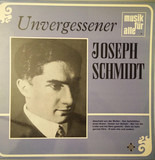 Unvergessener Joseph Schmidt - Joseph Schmidt