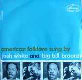 American Folklore Sung By - Josh White And Big Bill Broonzy