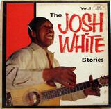 The Josh White Stories - Vol. 1 - Josh White