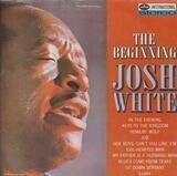 The Beginning - Josh White