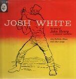 The Story Of John Henry...A Musical Narrative - Josh White
