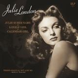 Julie Is Her Name/Lonely Girl/Calendar Girl - Julie London