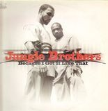 Because I Got It Like That - Jungle Brothers