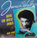 Blow the House Down - Junior Walker