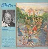 Kölsche Evergreens 14 - Die Welt Ess Wie En Äugelskess - Jupp Kürsch, Paul van der Sander a.o.