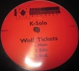 Wolf Tickets / Here We Come - K-Solo