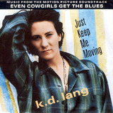 Just Keep Me Moving - k.d. lang
