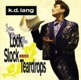 Lock, Stock And Teardrops - k.d. lang