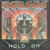 Hold On / Don't Open Your Eyes - Kansas