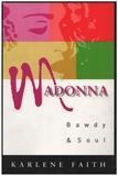 Madonna: Bawdy and Soul - Karlene Faith