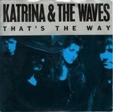 That's The Way - Katrina And The Waves