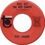 Roll Out The Red Carpet / She Didn't  Color Daddy - Kay Adams
