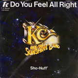 Do You Feel All Right - KC & The Sunshine Band