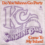 Do You Wanna Go Party / Come To My Island - KC & The Sunshine Band
