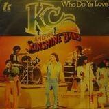 Who Do Ya Love - KC and the Sunshine Band