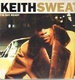 I'm Not Ready - Keith Sweat