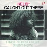 Caught Out There (I Hate You So Much Right Now!) - Kelis