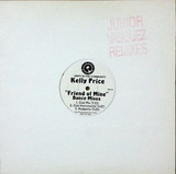Friend Of Mine (Dance Mixes) - Kelly Price
