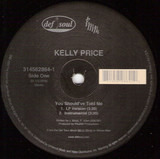 You Should've Told Me / Like You Do - Kelly Price