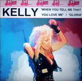 When You Tell Me That You Love Me / Gloria - Kelly Wilde