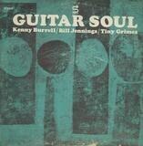 Guitar Soul - Kenny Burrell / Bill Jennings / Tiny Grimes