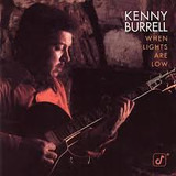 When Lights Are Low - Kenny Burrell
